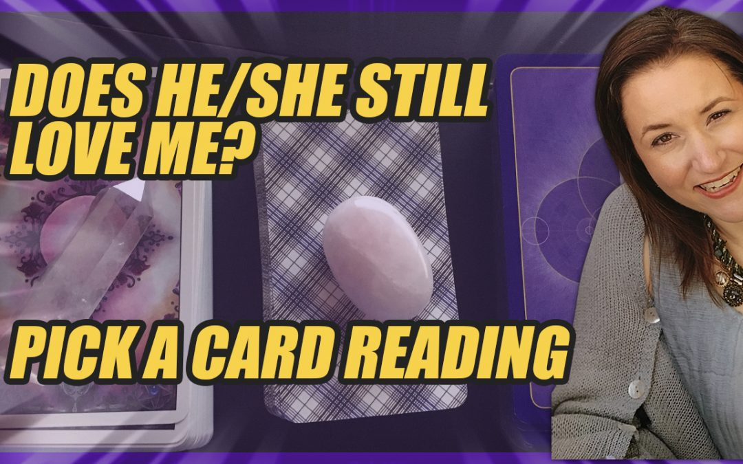 Does He/She Still Love ? Me? Pick A Card Tarot Reading ✨ ?